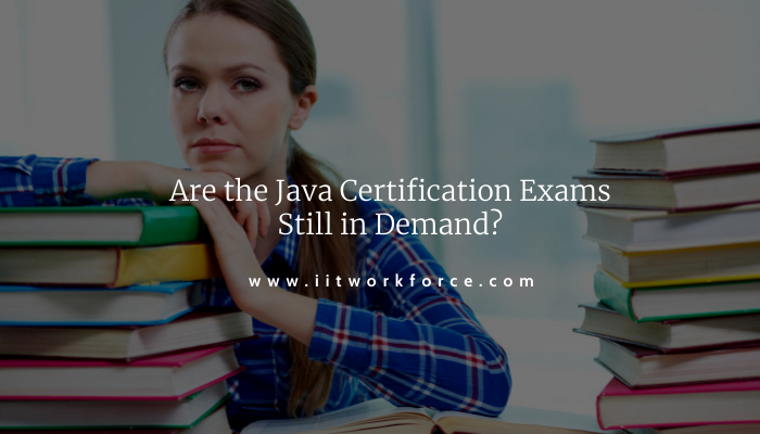 Are the Java Certification Exams Still in Demand?