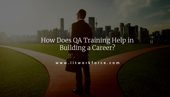How Does QA Training Help in Building a Career?