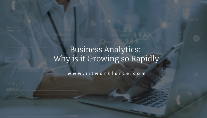 Business Analytics: Why is it Growing so Rapidly