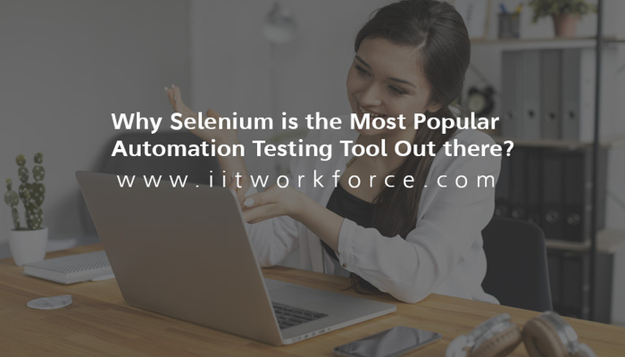 Why Selenium is the Most Popular Automation Testing Tool Out there