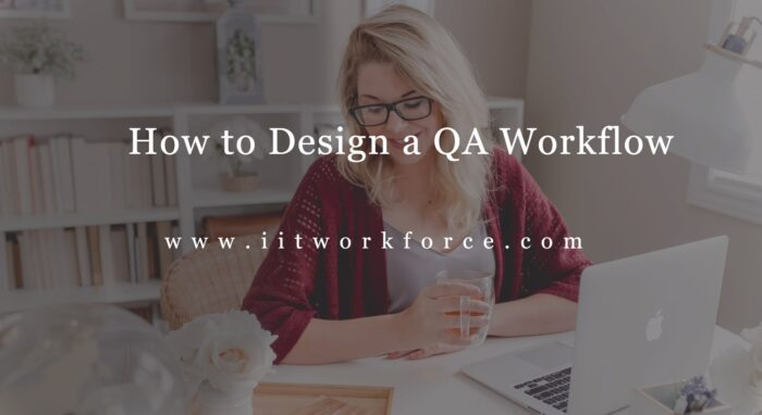 How to Design a QA Workflow
